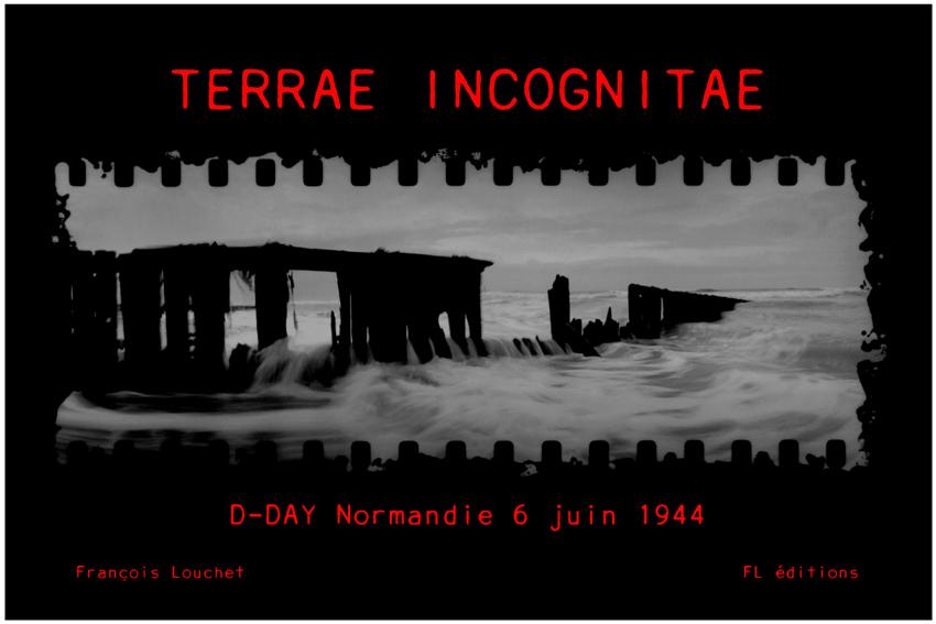 terrae incognitae d-day © francois louchet