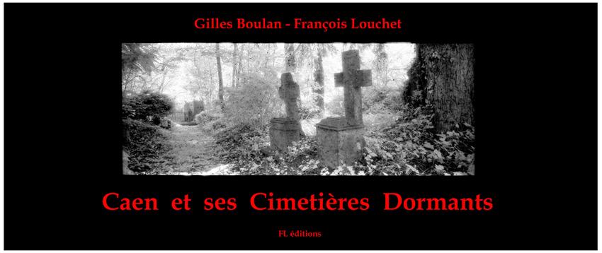 caen et ses cimetières dormants © francois louchet